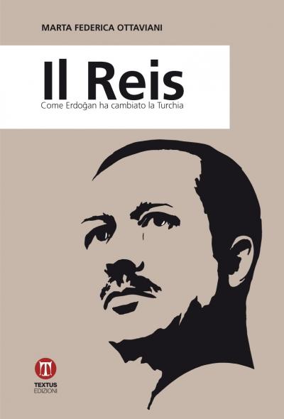 Il Reis. Come Erdoğan ha cambiato la Turchia