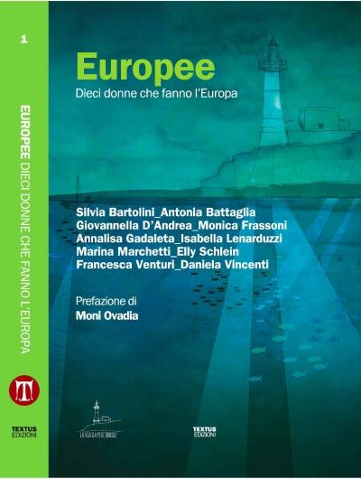 EUROPEE. Dieci donne che fanno l'Europa