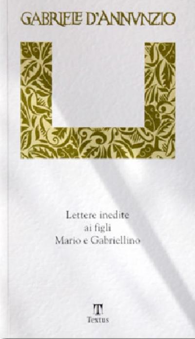 Lettere inedite ai figli Mario e Gabriellino