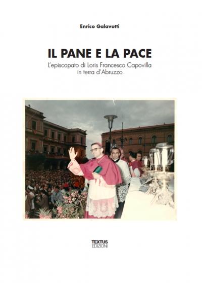 Il pane e la pace. L'episcopato di Loris Francesco Capovilla in terra d'Abruzzo.