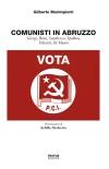 Comunisti in Abruzzo. Giorgi, Brini, Sandirocco, Spallone, Felicetti, Di Mauro.