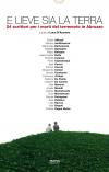 E lieve sia la terra. 24 scrittori per i morti del terremoto in Abruzzo.