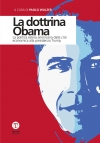 La dottrina Obama. La politica estera americana dalla crisi economica alla presidenza Trump