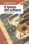 Il tesoro del sultano. L'Italia, le grandi potenze e le finanze ottomane. 1881-1914