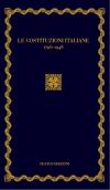 LE COSTITUZIONI ITALIANE. 1796-1948